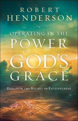 OPERATING IN POWER OF GOD'S GRACE