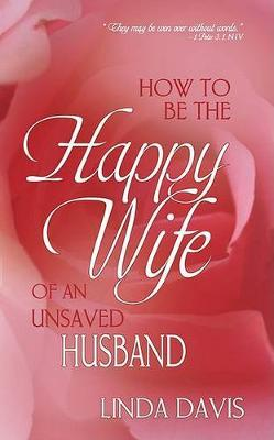 HOW TO BE THE HAPPY WIFE OF UNSAVED HUSBAND