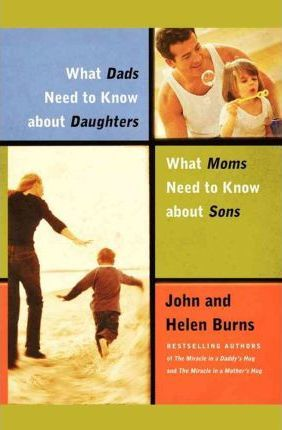 WHAT DADS NEED TO KNOW ABOUT DAUGHTERS/ WHAT MOMS