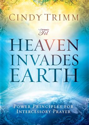 'TILL HEAVEN INVADES EARTH