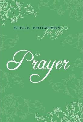 BIBLE PROMISES FOR LIFE ON PRAYER