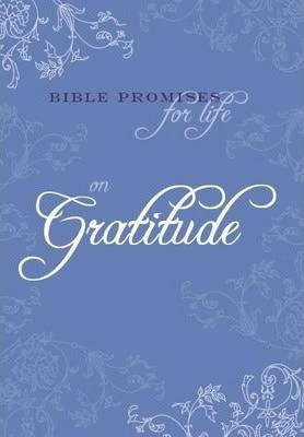 BIBLE PROMISES FOR LIFE ON GRATITUDE