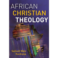AFRICAN CHRISTIAN THEOLOGY