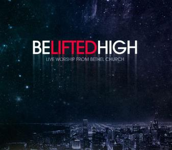 MUSIC CD- BE LIFTED HIGH album by Bethel Music