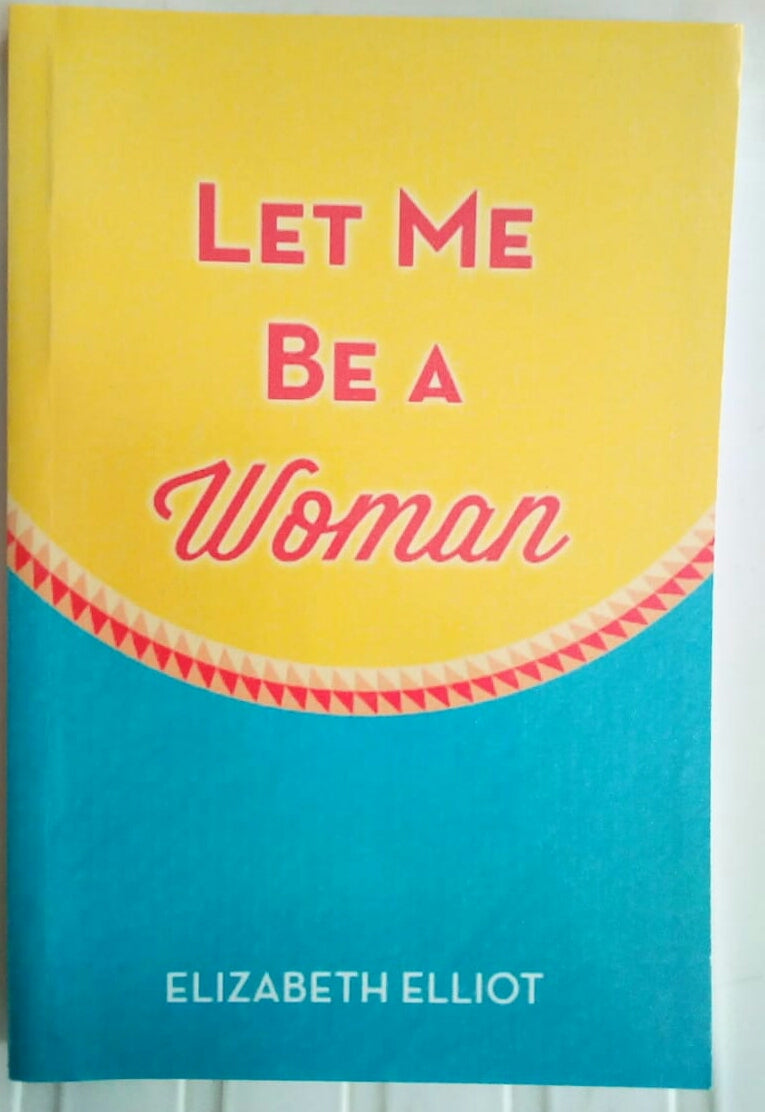LET ME BE WOMAN
