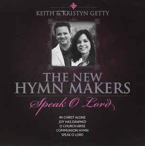 MUSIC CD: SPEAK O LORD BY KEITH AND & KRISTYN GETTY