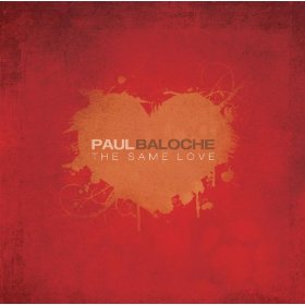 MUSIC CD- SAME LOVE BY Paul Baloche