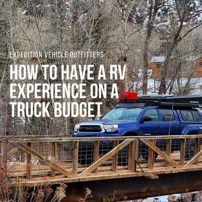 How to have a RV Experience on a Truck Budget