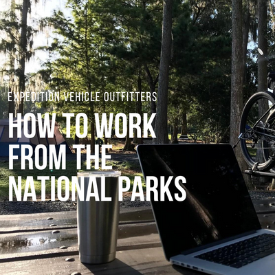 How to Work from the National Parks