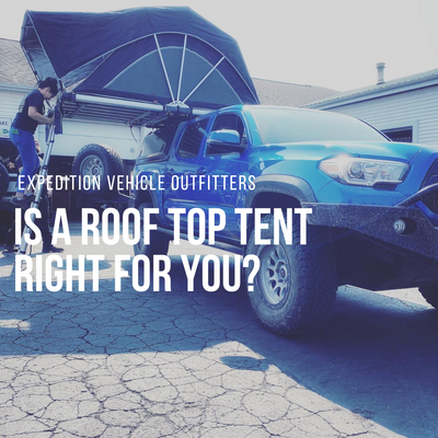 Is a Roof Top Tent right for you?