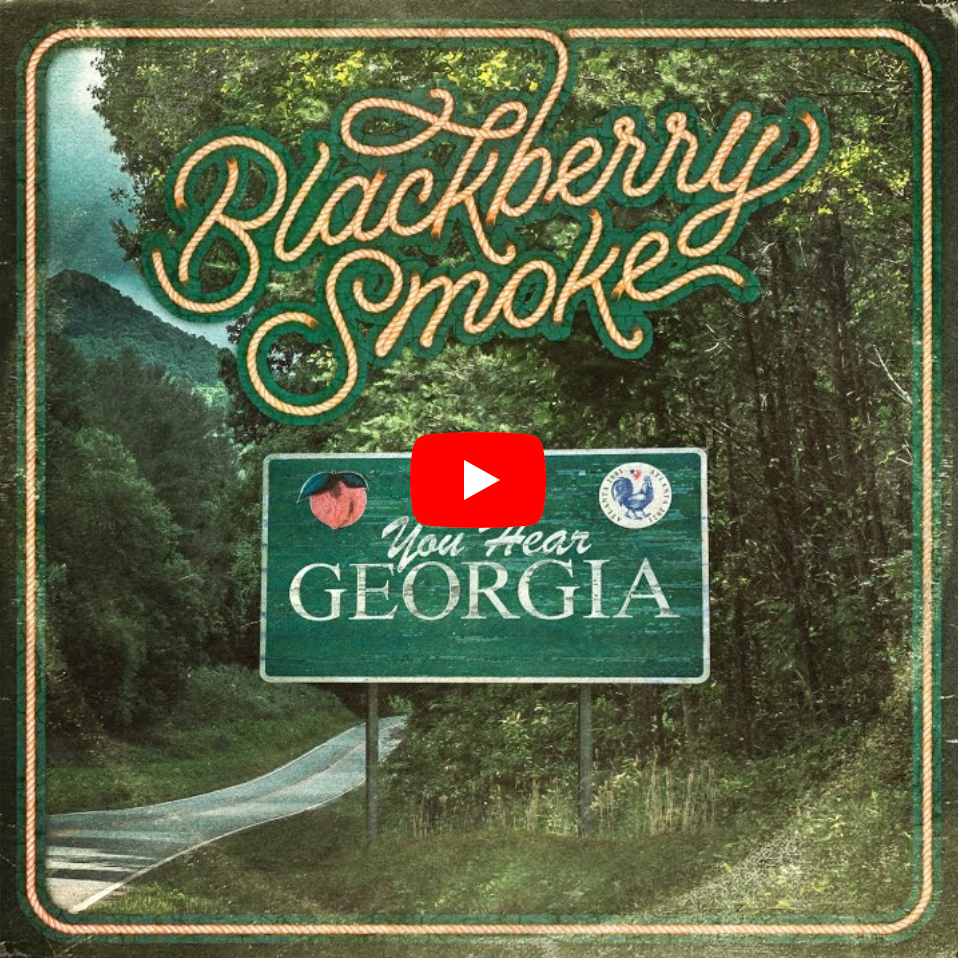 BLACKBERRY SMOKE - YOU HEAR GEORGIA - VIDEO