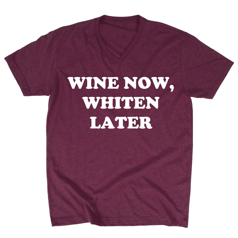 Wine Now, Whiten Later - Maroon