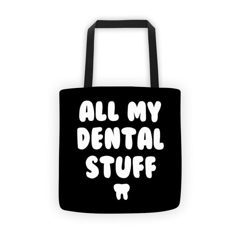 All My Dental Stuff Tote bag