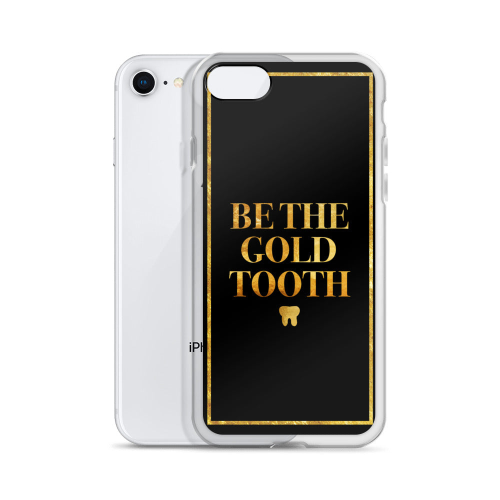 Be the Gold Tooth iPhone Case