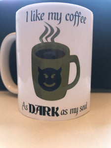 Coffee as Dark as My Soul Mug - On The Merch