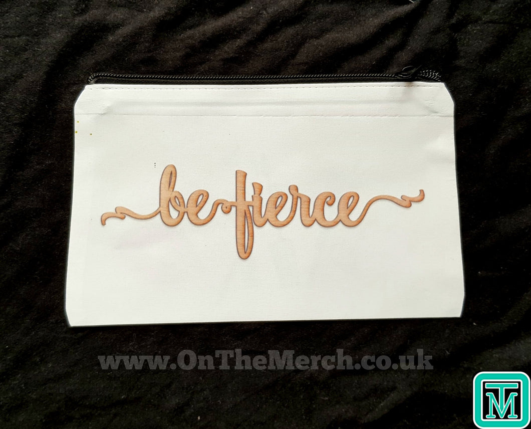 Be Fierce Make-Up Bag - On The Merch