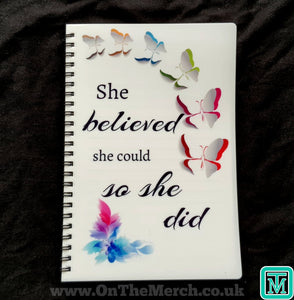 She Believed A5 Notebook - On The Merch