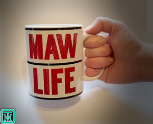 Maw Life Mug - On The Merch