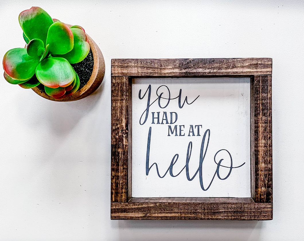 Handmade Sign - You Had Me At Hello