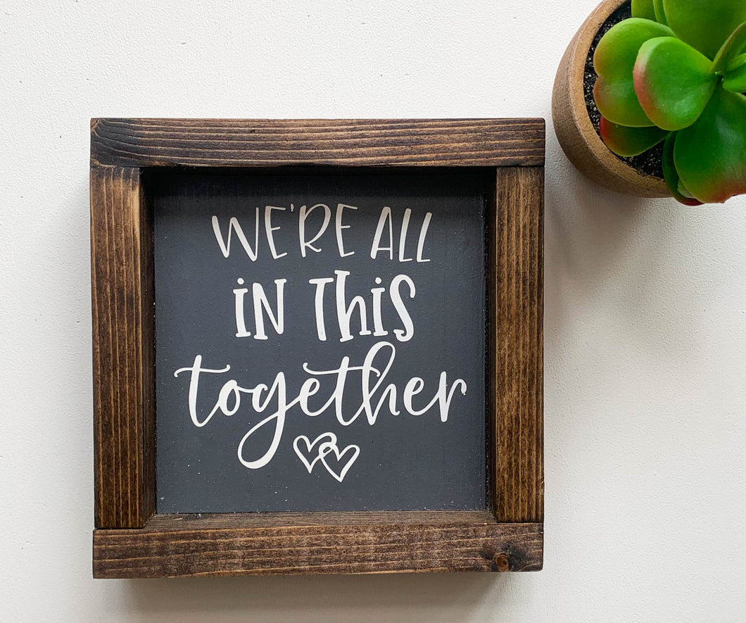 Handmade Sign - We're All In This Together