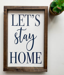 Handmade Sign  - Let's Stay Home