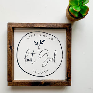 Handmade Sign - Life is Hard, but God is Good