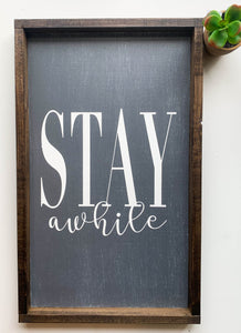 Handmade Sign - Stay Awhile