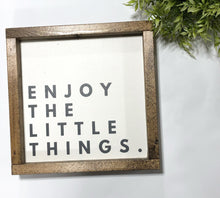 Load image into Gallery viewer, Handmade Sign - Enjoy the Little Things