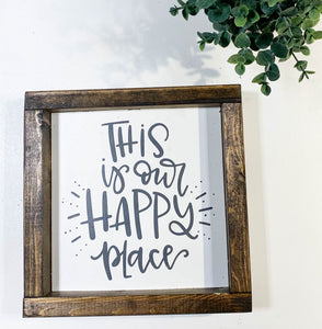 Handmade Sign - This Is Our Happy Place