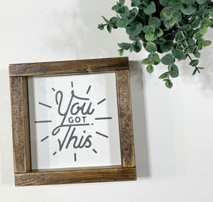 Handmade Sign - You Got This
