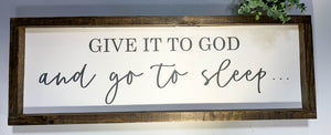 Handmade Sign - Give it to God
