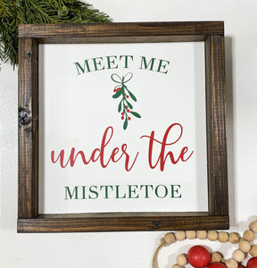 Handmade Sign - Meet Me Under the Mistletoe