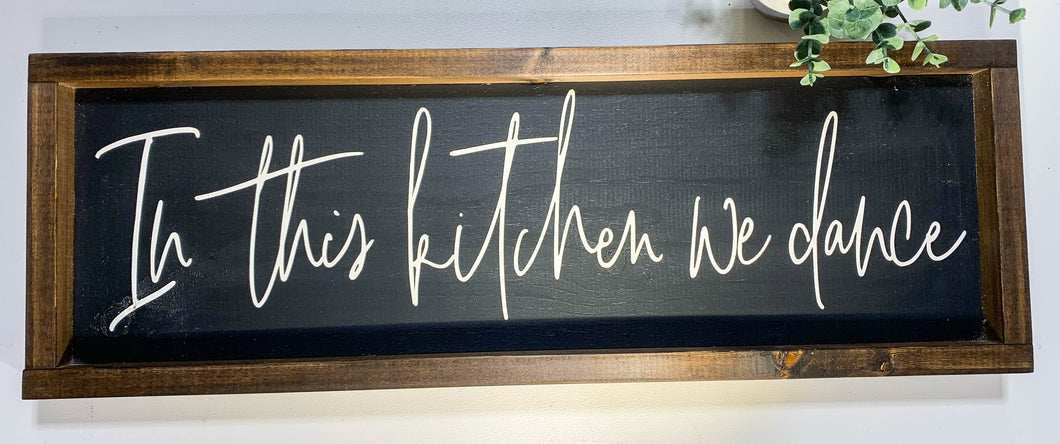 Handmade Sign - In this Kitchen We Dance