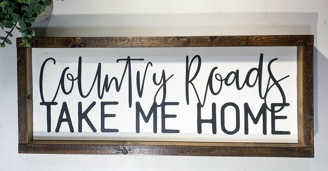Handmade Sign - Country Roads Take Me Home