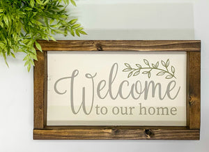 Handmade Sign - Welcome to Our Home