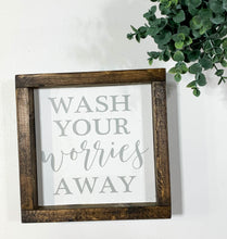 Load image into Gallery viewer, Handmade Sign - Wash Your Worries Away