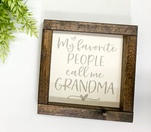 Handmade Sign - My Favorite People Call Me