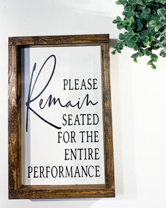Handmade Sign - Please Remain Seated