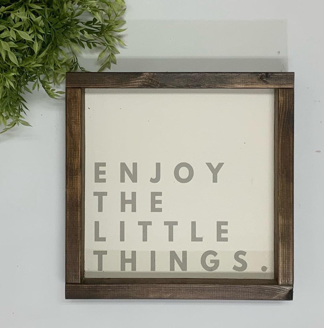 Handmade Sign - Enjoy the Little Things
