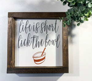 Handmade Sign - Lick the Bowl