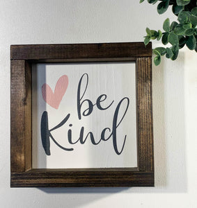 Handmade Sign - Be Kind