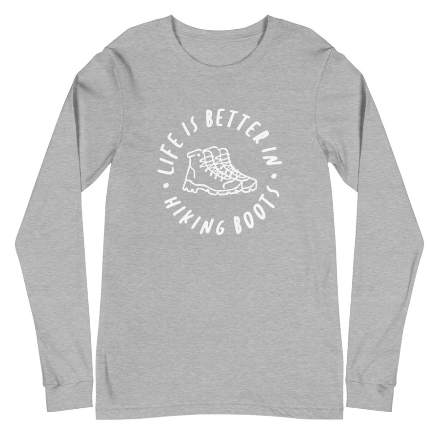 Life Is Better In Hiking Boots - Unisex Long Sleeve Tee