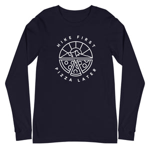 Hike First Pizza Later - Unisex Long Sleeve Tee