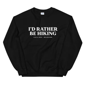 I'd Rather Be Hiking - Unisex Sweatshirt