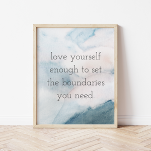 Love Yourself Enough To Set The Boundaries You Need