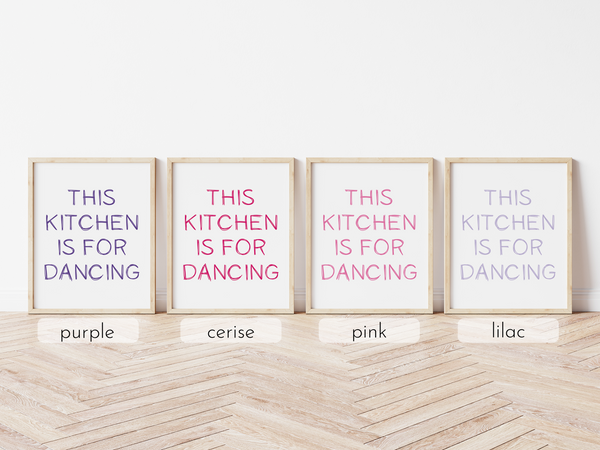 This Kitchen is for Dancing Print