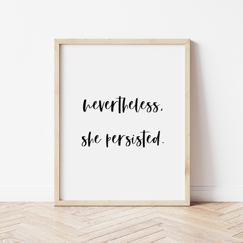 'nevertheless, she persisted' Print