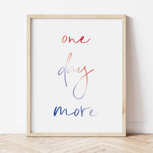 'One Day More' Print
