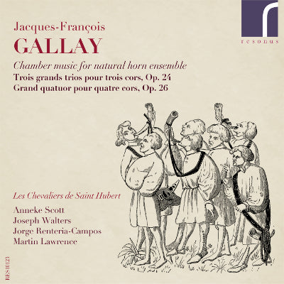 Jacques-François Gallay: Chamber Music for Natural Horn Ensemble