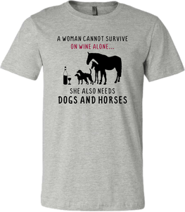 """A Woman Cannot Survive...Horses"" T-Shirt"